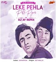 LEKE PEHLA PEHLA PYAR - DJ AY REMIX