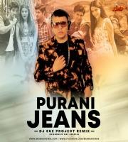 Purani Jeans (Remix) - DJ Sue Project