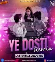 Yeh Dosti (Unplugged) Rahul Jain (Remix) - Muszik Mmafia