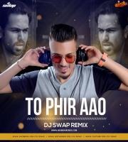 Toh Phir Aao (2020 Remix) - Dj Swap