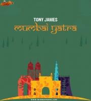 Mumbai Yatra - Tony James