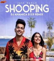 Shooping (Jass Manak) DJ Anamica x S.R Remix