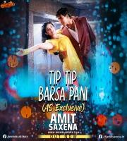 Tip Tip Barsa Pani (AS EXCLUSIVE MIX) - Dj Amit Saxena