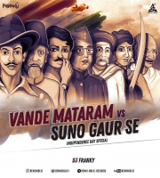 Vande Mataram Vs Suno Gaur Se (Remix) DJ Franky