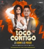 Loco Contigoo (Remix) DJ Prasad x DJ Karma