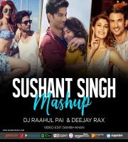 Sushant Singh Rajput Mashup - DJ Raahul Pai x Deejay Rax