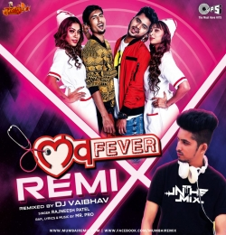 Love Fever - Remix By DJ Vaibhav In The Mix