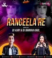 Rangeela Re (Remix) - DJ AJAY x DJ BARKHA KAUL