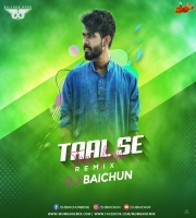 Taal Se Taal (Remix)- DJ Baichun