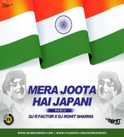 Mera Joota Hai Japani Remix - Dj R Factor x Rohit Sharma