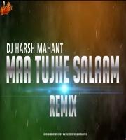 Maa Tujhe Salaam (Remix) Dj Harsh Mahant