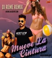 Mueve La Cintura - DJ Reme Remix