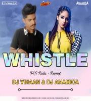 Whistle (Remix) - Dj Vihaan x Dj Anamica