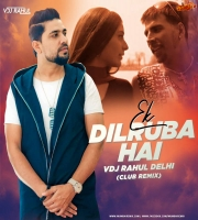 Ek Dilruba Hai (Club Remix) - VDJ Rahul Delhi