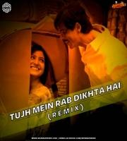 Tujh Mein Rab Dikhta Hai (Remix) DJ MITRA