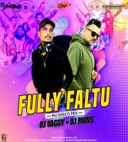 Fully Faltu - DJ Vaggy x DJ Mons Disco Mix