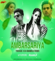 Ambarsariya (Remix) - Youssie x DJ Anamica
