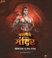 Banayenge Mandir - Remix - Vaibhav Remix x DJ Dipak In The Mix
