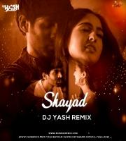 Shayad - (Love Aaj Kal) Dj Yash Remix