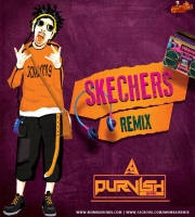 Skechers (Remix) - DJ Purvish