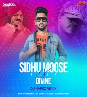 Sidhu Moose Wala Vs Divine - DJ NAFIZZ