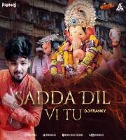 Sadda Dil Vi Tu Remix DJ Franky