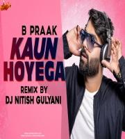 Kaun Hoyega (Remix) DJ Nitish Gulyani