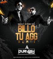 Billo Tu Aag (Singhsta Ft. Yo Yo Honey Singh) Remix - DJ Purvish