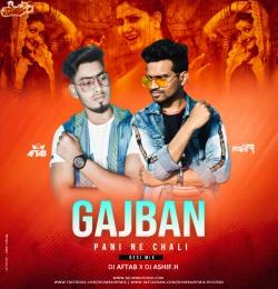 Gajban Pani Ne Chali Remix DJ Aftab x DJ Ashif.H