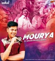 Mourya Re (Remix) - Don - DJ Smash Mumbai
