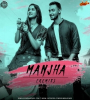 Manjha (Remix)  DJ MITRA