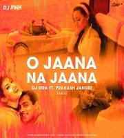 O Jaana Na Jaana (Remix) - DJ MRA ft. Prakash Jangir
