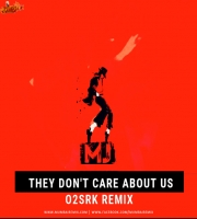They Dont Care About Us -  O2SRK Remix