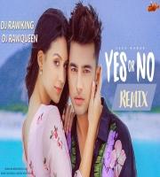 Yes Or No Remix -Jass Manak-  Dj RawKing X Rawqueen