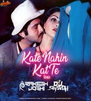 Kate Nahin Kat Te (Remix) - DJ Rakesh Joshi x DJ Sharath
