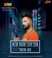 MERA NAAM CHIN CHIN CHU - DJ REMES TWERK REMIX
