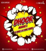 Dhoor - Manak E (Remix) DJ Omax X DJ Sahil Kemya