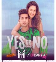 Yes Or No (Remix) - Muszik Mmafia x Dj Barkha Kaul