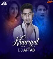 Khairiyat (Remix) DJ Aftab