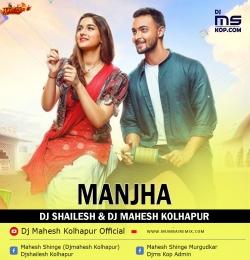MANJHA (Remix) Dj Shailesh x Dj Mahesh Kolhapur