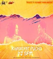 Khairiyat Pucho - Dj Saurabh From Mumbai