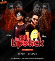 Red Lipstick (Remix) Dj Vicky x Dj Shashi