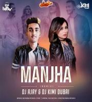 Manjha (Remix) - DJ AJAY x DJ KIMI DUBAI