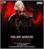 Patola X Roop X Gur Nalo Ishq ft. Micky Singh X Jazzy B - DJ HARSH SHARMA