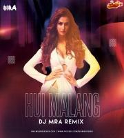 Hui Malang (Remix) - DJ MRA