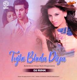 Tujhe Bhula Diya - DJ Rink Bollywood Deep Tech Progressive