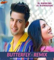 Butterfly  Remix - Jass Manak x Dj RawKing x Dj RawQueen