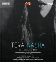 TERA NASHA (DEEP HOUSE MIX) - DJ HARSHAL X DJ PIYUSH SONI
