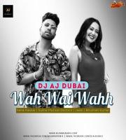 WAH WAH WAHH - DJ AJ DUBAI REMIX