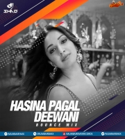 HASINA PAGAL DEEWANI (BOUNCE MIX) - DJ SHAD INDIA